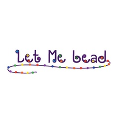 Let Me Bead