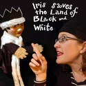 Puppet show: Iris Saves the Land of Black and White