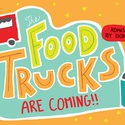 The Food Trucks Are Coming!