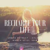 Recharge Your Life Urban Retreat