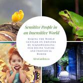 Sensitive People in an Insensitive World: Making the World Gentler on Empaths by Acknowledging Our Divine Nature and Individual Worth (2 hr)