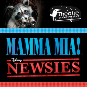 Theatre Under the Stars presents Mamma Mia! and Disney's Newsies: July 5–August 17, 2019