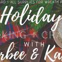 Holiday Cooking + Crafts w/ Kirbee & Katie