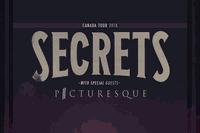 SECRETS w/ Picturesque
