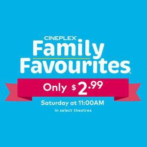 Cineplex $2.99 Family Favourites
