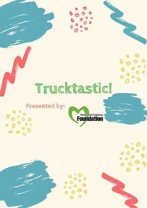Trucktastic! 2020 Presented by Family Service Saskatoon