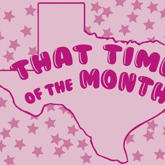 That Time of the Month - Dallas