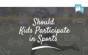 Should Kids Participate in Sports