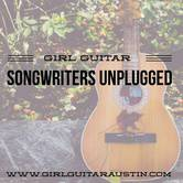 Girl Guitar Songwriters Unplugged