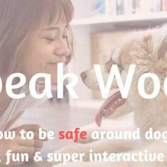 """I Speak Woof!!"" Children 3-10 years of age"