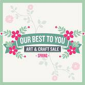 Our Best to You Spring Craft Sale