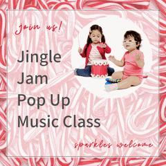Jingle Jam Holiday Pop Up Music Class