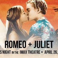 Romeo + Juliet: Ladies Night in the IMAX Theatre