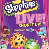 Shopkins Live! Shop It Up! at Sony Centre