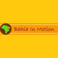 Bahia In Motion