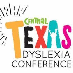 """Central Texas Dyslexia Conference 2018: """"Dyslexia A to Z"""""""
