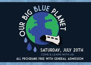Our Big Blue Planet