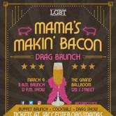 Mama's Makin' Bacon Drag Brunch