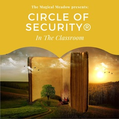 Circle of Security in the Classroom (Exhibit)