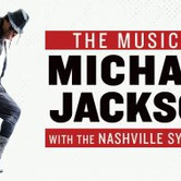 The Music of Michael Jackson with the Nashville Symphony