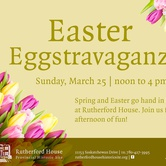 Easter Eggstravaganza at Rutherford House!