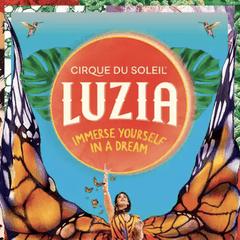 Cirque Du Soleil Presents: LUZIA