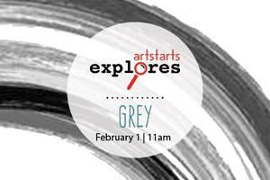 ArtStarts Explores | Grey