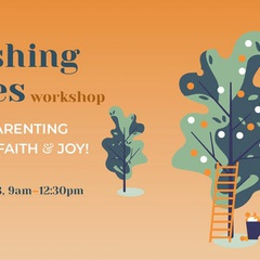 Flourishing Families: Marriage & Parenting Grounded in Faith & Joy