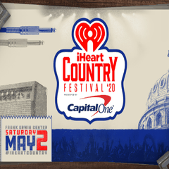 POSTPONED: iHeartCountry Festival Presented by Capital One