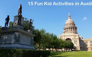 15 Fabulous and Fun Kid Activities in Austin