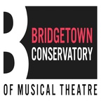 BRIDGETOWN CONSERVATORY OF MUSICAL THEATRE
