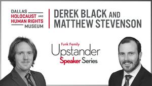 Funk Family Upstander Speaker Series: Derek Black and Matthew Stevenson