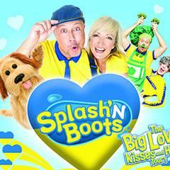 Splash'N Boots LIVE – The Big Love, Kisses and Hugs Tour!
