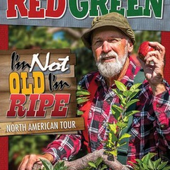 Red Green Show-The famous comic from Canada on tour!