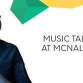 Music Talk at McNally