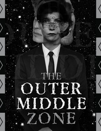 The Outer Middle Zone: Improvised Twilight Zone Episodes
