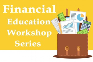 Free Financial Foundation Education Workshop Series