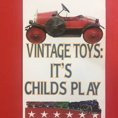 Vintage Toys: It's Child's Play!