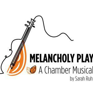 Melancholy Play: a chamber musical, by Sarah Ruhl