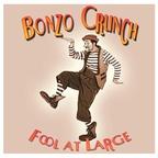 Bonzo Crunch: Fool at Large
