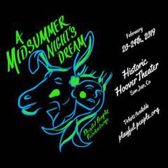 Playful People Productions Presents: A Midsummer Night's Dream