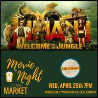 "Movie Night at the Market: Jumanji - ""Welcome to the Jungle"""