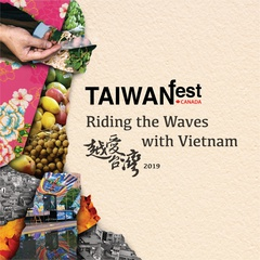 TAIWANfest 2019: Riding the Waves with Vietnam