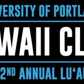 University of Portland 42nd Annual Hawaii Club Lū'au