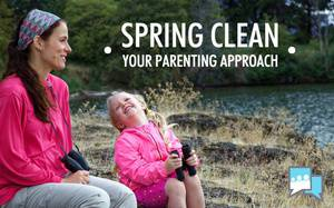 Spring Clean Your Parenting Approach
