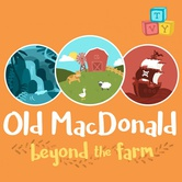 Old MacDonald: Beyond the Farm