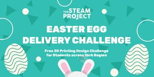 [Online Event] Easter Egg Delivery 3D Design Challenge