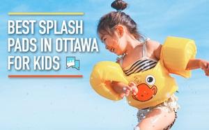 Best Splash Pads in Ottawa