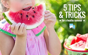 5 Tips for a Having a Happy & Healthy Summer