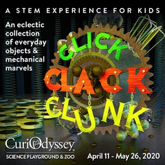CuriOdyssey's Click, Clack, Clunk – A STEM Experience for Kids